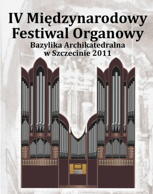 IV Festiwal Organowy w Bazylice Archikatedralnej w Szczecinie – 2011r.