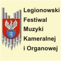 VI Legionowski Festiwal Muzyki Kameralnej i Organowej
