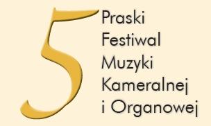 V Praski Festiwal Muzyki Kameralnej i Organowej