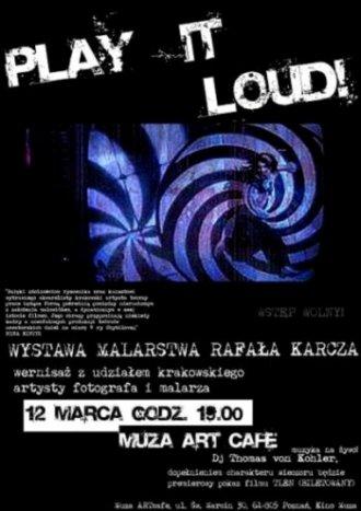 Play it loud! – muzyczny wernisaż obrazów RafałaKarcza.